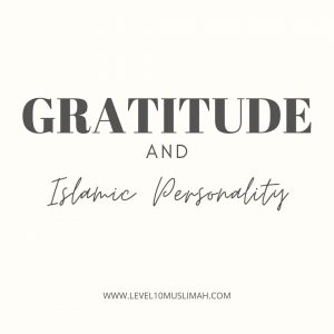 Gratitude and An Islamic Personality