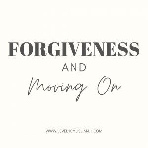 Forgiveness & Moving On