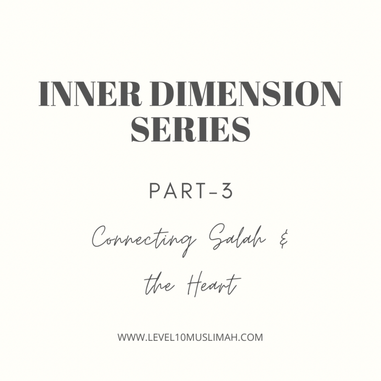 Inner Dimensions Series Part 3 | Salah and the Heart